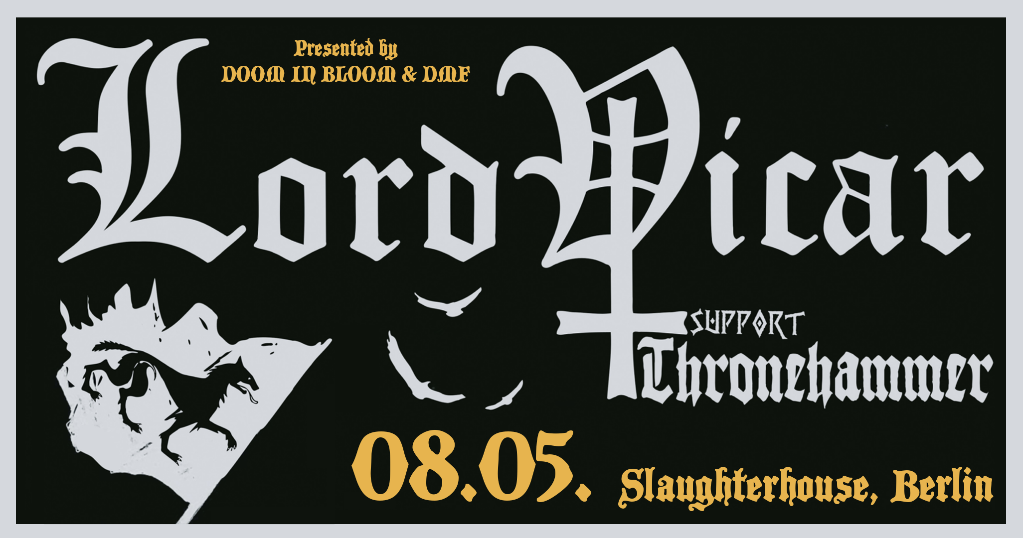 Lord Vicar + Thronehammer @ Slaughterhouse Moabit